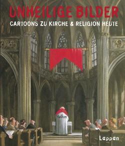 Unheilige Bilder – Cartoons zu Kirche & Religion heute