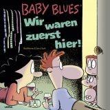 Rick Kirkmann & Jerry Scott - Baby Blues - Wir waren zuerst hier!