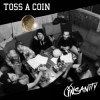 Insanity – Toss a Coin