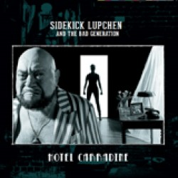 Sidekick Lupchen and the Bad Generation - Hotel Carradine
