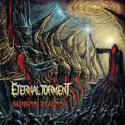 Eternal Torment – Blind To Reality
