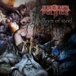 Dead Earth Politics - The Queen of Steel