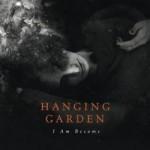 Hanging Garden - I Am Become