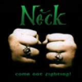Neck - Come Out Fighting