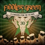 Fiddlers Green – 30 Cheers for 30 Years