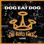 Dog Eat Dog – All Boro Kings – Live CD/DVD
