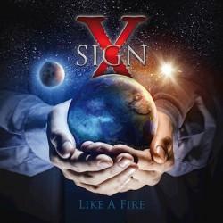 Sign X  -  Like A Fire