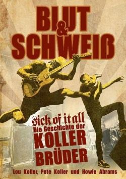 Blut & Schweiß SICK OF IT ALL - Die Geschichte der Koller-Brüder