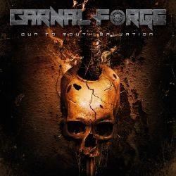 Carnal Forge -  Gun To Mouth Salvation