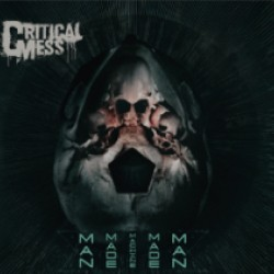 Critical Mess - Man Made Machine Made Man