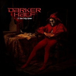 Darker Half – If you only knew