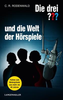 C.R. Rodenwald – Die drei Fragezeichen und die Welt der Hörspiele