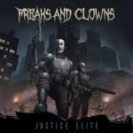 Freaks & Clowns – Justice Elite