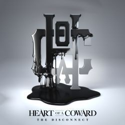 Heart Of A Coward - The Disconnect