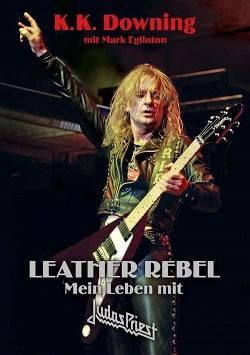 K.K. Downing – Leather Rebel – Mein Leben mit Judas Priest