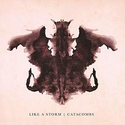 Like A Storm - Catacombs