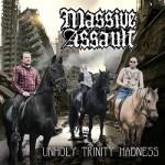 Massive Assault - Unholy Trinity Madness