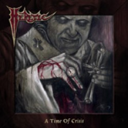 Heretic (USA) - A Time of Crisis