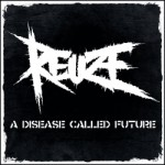 Reuze - A Disease Called Future