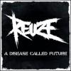 Reuze - A Disease Called Future