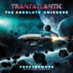 Transatlantic - The Absolute Universe: Forevermore (Extended Version)
