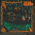 The Big Swamp – The Big Swamp