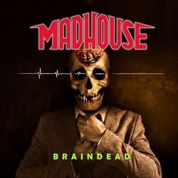 Madhouse – Braindead