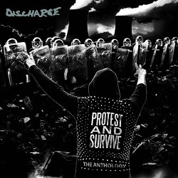 Discharge - Protest And Survive: The Anthology