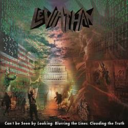 LEVIATHAN - Can't be Seen by Looking: Blurring the Lines, Clouding the Truth