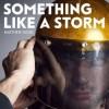 Matthew Good – Something Like A Storm