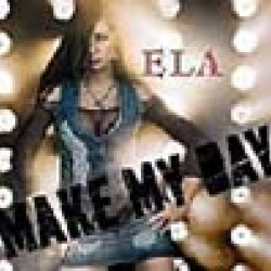 Ela - Make My Day