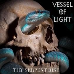 Vessel of Light – Thy Serpent Rise